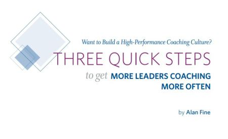 Three Quick Steps to Get More Leaders Coaching for More Impact
